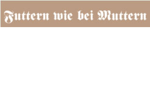 Futtern wie bei Muttern - Daniela Heldt & Sandra Bade GbR