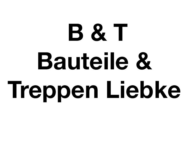 B & T Bauteile & Treppen Liebke