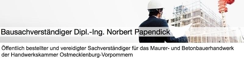 Papendick Norbert Dipl.-Ing. Bausachverständiger öffentlich bestellter und vereidigter Sachverständiger der HWK OMV für das Maurer- u. Betonbauerhandwerk